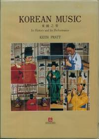 Korean Music - Its History and Its Performance
