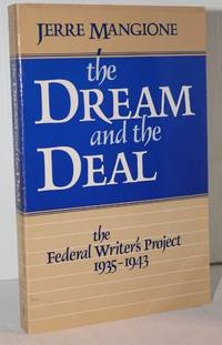 The Dream and the Deal: The Federal Writers Project 1935 1945