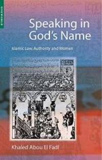 image of Speaking in God's Name: Islamic Law, Authority and Women