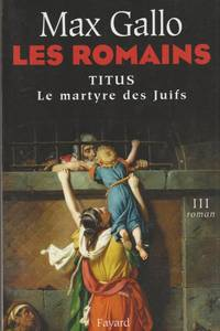 Les Romains, Tome 3 : Titus (French Edition)
