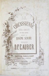 [AWV 48]. La Circassienne Opéra Comique en trois actes Paroles de Eugène Scribe... Partition Piano & Chant Réduite par A. Bazille Prix 18f net. [Piano-vocal score]