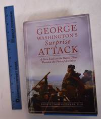 George Washington's Surprise Attack: A New Look as the Battle That Decided the Fate of America