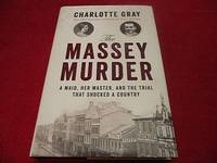 The Massey Murders : A Maid, Her Master, and the Trial That Shocked a Country