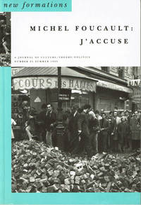 image of MICHEL FOUCAULT: J'ACCUSE. (In New Formations: A Journal of Culture / Theory / Politics. Number 25; Summer 1995). (Cover title).