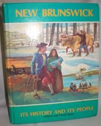 New Brunswick; Its History and Its People
