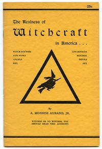 The Realness of Witchcraft in America with Special References to the Pennsylvania Germans and the Conflict of Science vs. Old Time Beliefs and Customs by  Jr  A. Monroe - Paperback - Third Printing - 1942 - from Book Happy Booksellers and Biblio.com