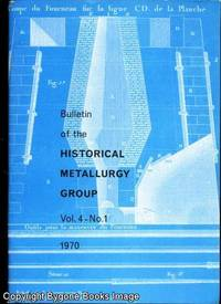 Bulletin of the Historical Metallurgy Group Vol 4 - No 1 1970