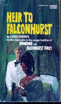 Heir to Falconhurst by  Lance Horner - Paperback - 1968 - from Dons Book Store and Biblio.com