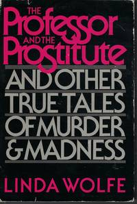 image of Professor And The Prostitute And Other True Tales Of Muder And Madness