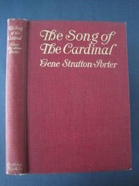 The Song of the Cardinal, New and Revised Edition by  Gene Stratton; from the library of Hiram Edmund Deats Porter - 1st printing of this illustrated edition - 1915 - from About Books (SKU: 016805)