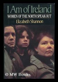 I Am of Ireland : Women of the North Speak out / Elizabeth Shannon
