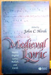 image of Medieval Lyric. Middle English Lyrics, Ballads, and Carols.