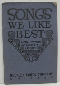 SONGS WE LIKE BEST, A COLLECTION OF FAVORITE SONGS FOR SCHOOL AND HOME