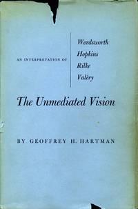 The Unmediated Vision: An Interpretation of Wordsworth, Hopkins, Rilke, and Valéry