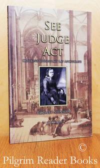 image of See, Judge, Act: Caroline Chisholm's Lay Apostolate.