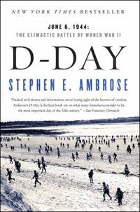 D Day: June 6, 1944: The Climactic Battle of World War II by Ambrose, Stephen E - 1995