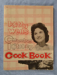 Kitty Wells' Country Kitchen Cook Book