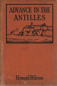 Advance in the Antilles : The new era in Cuba and Porto Rico
