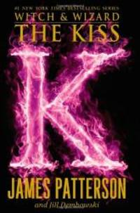 The Kiss (Witch & Wizard) by James Patterson - Paperback - 2013-06-02 - from Books Express (SKU: 0316101761n)