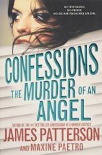 Confessions: The Murder of an Angel by James Patterson - Paperback - 2016-09-01 - from Books Express and Biblio.com