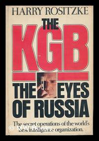 The KGB : the Eyes of Russia / Harry Rositzke