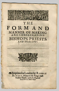 THE FORM AND MANNER OF MAKING AND CONSECRATING BISHOPS, PRIESTS AND DEACONS by [Book of Common Prayer - Ordinal] - 1639 - from William Reese Company - Literature ABAA-ILAB and Biblio.com