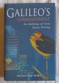 Galileo's Commandment: An Anthology of Great Science Writing