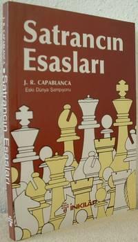 Satrancin Esaslari (Chess Fundamentals) by  J.R Capablanca - Paperback - from 64 Books and Biblio.com