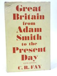 Great Britain From Adam Smith to the Present Day