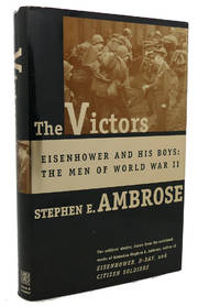 image of THE VICTORS :  Eisenhower and His Boys: the Men of World War II