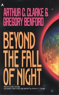 Beyond the Fall of Night by Arthur C. Clarke; Gregory Benford - Paperback - 1991 - from ThriftBooks and Biblio.co.uk