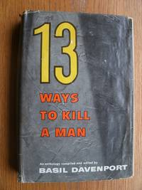 13 Ways to Kill A Man by  John Collier  Stanley Ellin - First edition first printing - 1965 - from Scene of the Crime Books, IOBA (SKU: biblio14540)