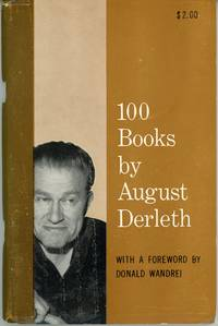 100 BOOKS BY AUGUST DERLETH with a Foreword by Donald Wandrei
