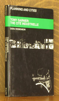 TONY GARNIER: THE CITE INDUSTRIELLE by Dora Wiebenson - First printing - 1969 - from Andre Strong Bookseller and Biblio.com