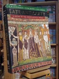 Late Antiquity: A Guide to the Postclassical World