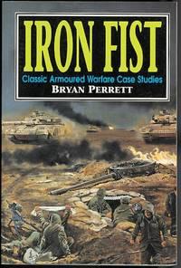 IRON FIST: CLASSIC ARMOURED WARFARE CASE STUDIES.