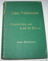 The Curiosities and Law of Wills (Legal Recreations Series)