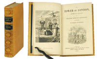 The Tower of London [with] A.L.S. from Ainsworth to Cruikshank and original sketches by Cruikshank.