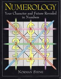 image of Numerology: Your Character and Future Revealed in Numbers