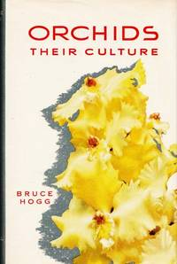 Orchids Their Culture by  Bruce Hogg - 1st  Australian Edition - 1957 - from Adelaide Booksellers (SKU: BIB195494)