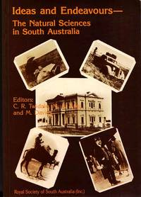 Ideas and Endeavours. The Natural Sciences in South Australia