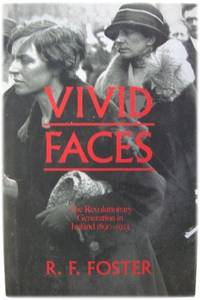 image of Vivid Faces: The Revolutionary Generation in Ireland 1890-1923