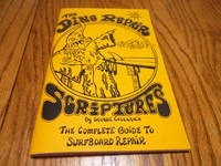 The Ding Repair Scriptures; The Complete Guide to Surfboard Repair