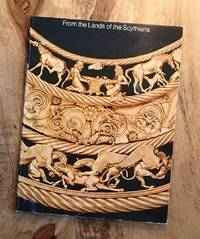 FROM THE LANDS OF THE SCYTHIANS : Ancient Treasures from the Museums of the USSR, 3000 B.C. - 100 B.C. (The Metropolitan Museum of Art Bulletin, Special Issue, Vol  XXXII, No 5, 1973/1974)