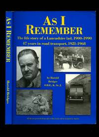 As I Remember; The Life Story of a Lancashire Lad, 1900-1990 47 Years in Road Transport, 1921-1968