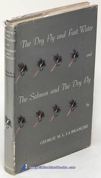 The Dry Fly and Fast Water -and- The Salmon and the Dry Fly