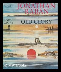 Old glory : an American voyage / Jonathan Raban
