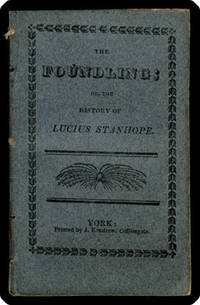 The foundling; or, the history of Lucius Stanhope.