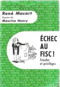 Echec au fisc ! fraudes et privileges/ dessins de maurice henry