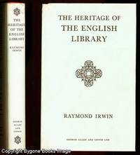 THE HERITAGE OF THE ENGLISH LIBRARY
